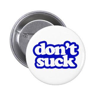 don't suck - blue button