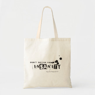"""""""Don't Suffer from insanity"""" Tote bag"""