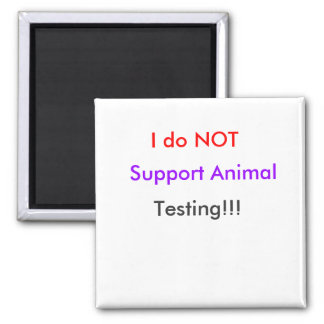 Dont Support Animal Testing 2 Inch Square Magnet