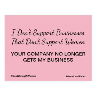 Don't Support Businesses That Don't Support Women Postcard