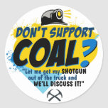 DON'T SUPPORT COAL? ROUND STICKERS