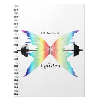 Don't Sweat...Glisten Spiral Note Books