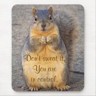 Don't sweat It_ Mousepad Mousepad