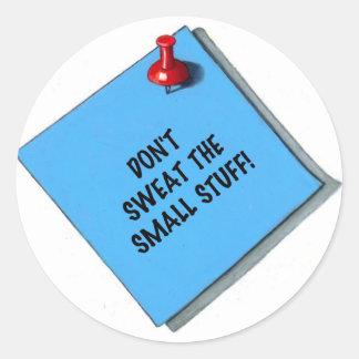 DON'T SWEAT SMALL STUFF MEMO CLASSIC ROUND STICKER
