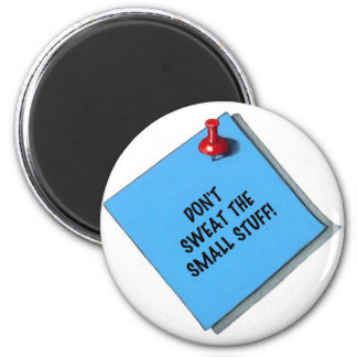 DON'T SWEAT SMALL STUFF MEMO MAGNET