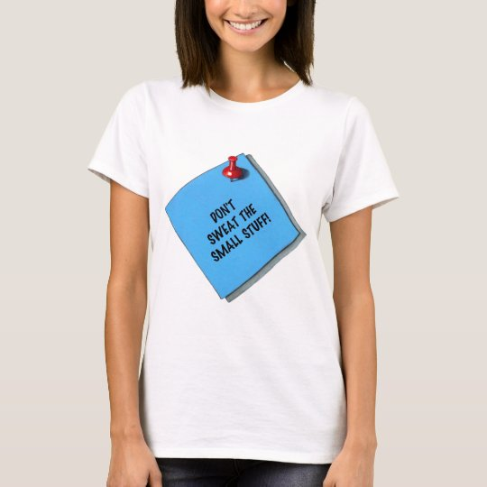 DON'T SWEAT SMALL STUFF MEMO T-Shirt