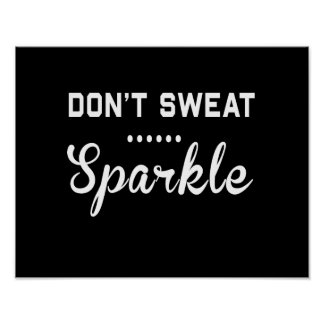 Don't Sweat, Sparkle Poster