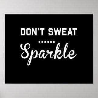 Don't Sweat, Sparkle Print