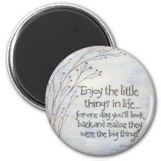 Don't Sweat The Small Stuff 2 Inch Round Magnet