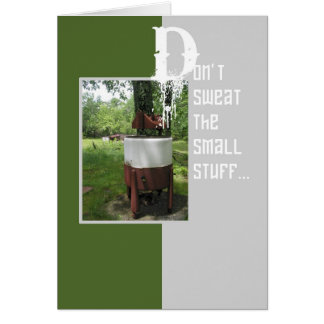 Don't Sweat the Small Stuff Card