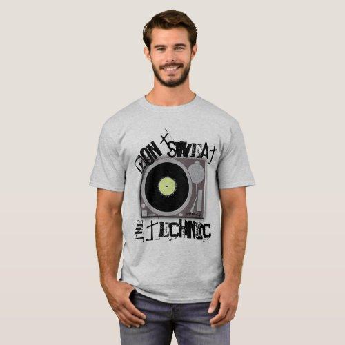 Don't Sweat the Technic T-Shirt