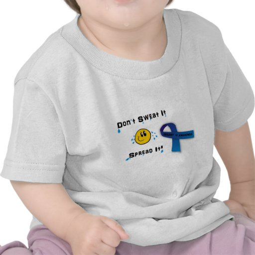 Don't Sweat Trisomy 18 T Shirt