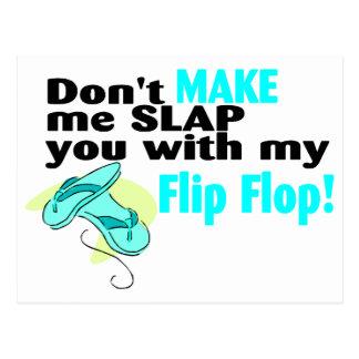 Don't t Make Me Slap You With My Flip Flop Postcard
