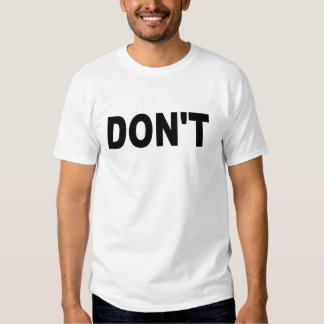 Don't T-Shirts