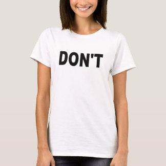 Don't T-Shirts