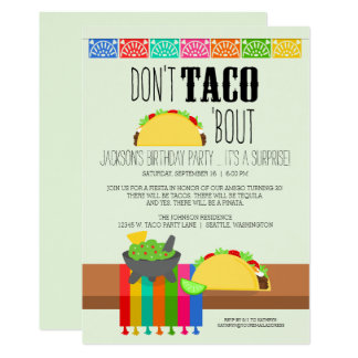 dont_taco_bout_surprise_birthday_party_card rf7800333d8ad4490be9f9c68e0af35e2_6gduf_324?rlvnet=1 taco party invitations & announcements zazzle,Taco Party Invitations