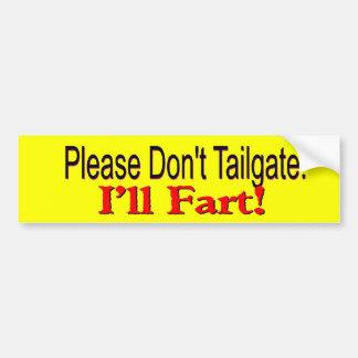 Don't Tailgate Bumper Sticker