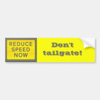 Don't tailgate Bumper Sticker Car Bumper Sticker