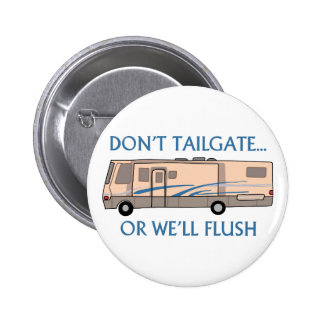 Don't Tailgate.... Pinback Button