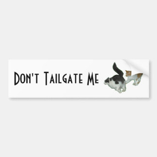 Dont tailgate me Cats chasing Bumper Sticker