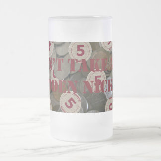 Don't Take Any Wooden Nickels Frosted Mug