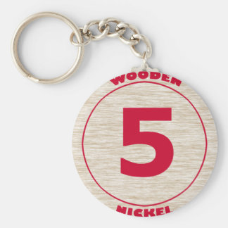 Don't Take Any Wooden Nickels Keychain