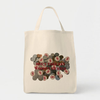 Don't Take Any Wooden Nickels Organic Grocery Tote