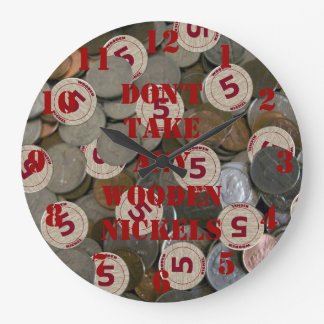 Don't Take Any Wooden Nickels Wall Clock