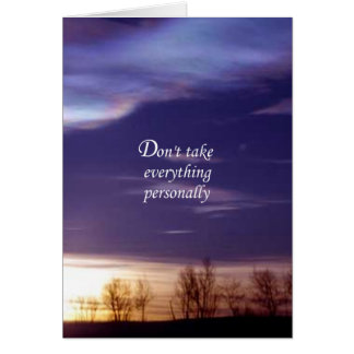 Don't Take Everything Personally Greeting Card