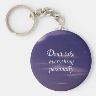 Don't Take Everything Personally Keychains