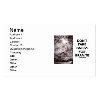 Don't Take Gneiss For Granite (Geology Humor) Double-Sided Standard Business Cards (Pack Of 100)