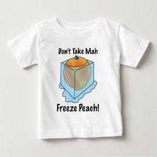 Don't Take Mah Freeze Peach! Baby T-Shirt