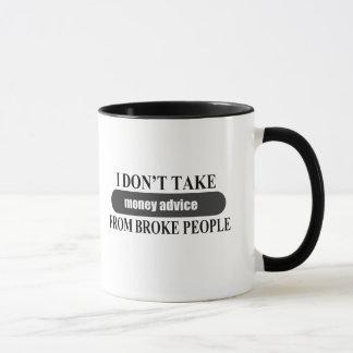 Don't take money advice COFFEE MUG