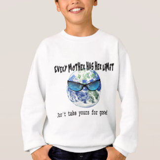 Don't Take Mother Earth For Granted Sweatshirt