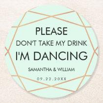 Don't Take My Drink Wedding Coaster   Custom Color