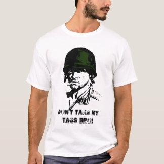 Dont Take My Tags Bro 2 T-Shirt