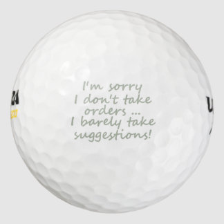 Don't take Orders Funny Sarcastic Quote Golf Balls