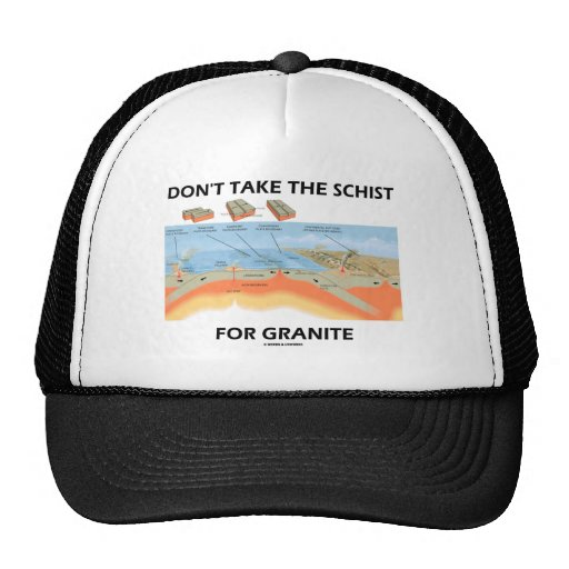 Don't Take The Schist For Granite (Geology Humor) Mesh Hats