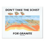 """Don't Take The Schist For Granite (Geology Humor) 4.25"""" X 5.5"""" Invitation Card"""