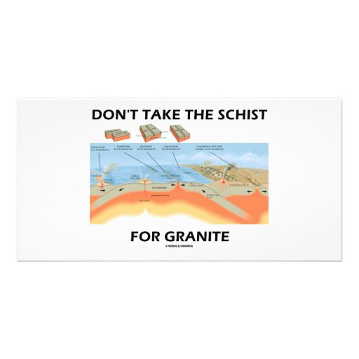 Don't Take The Schist For Granite (Geology Humor) Photo Cards