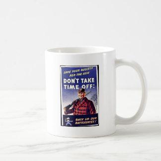 Don't Take Time Off Mugs