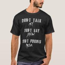 Don't talk act - Positive T-Shirt