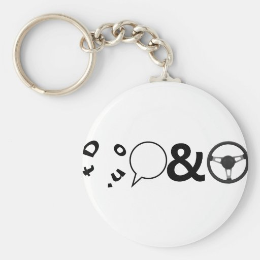 Don't Talk and Drive Keychain