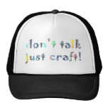 Don't Talk Just Craft Crafting Funny Gift for Mum Hat