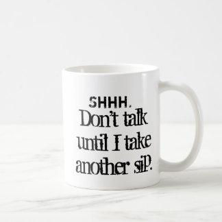 Don't talk mug