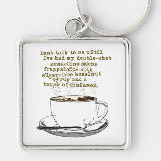 Don't Talk Need Coffee Key Chain