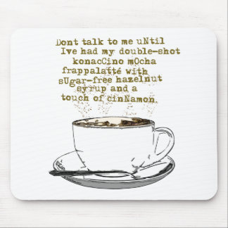 Don't Talk Need Coffee Mouse Pad