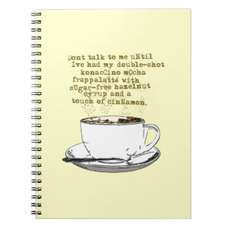 Don't Talk Need Coffee Spiral Note Books