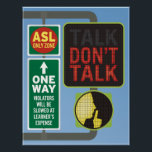"""DON&#39;T TALK. Street sign. Poster<br><div class=""""desc"""">Made with American Sign Language classrooms in mind! ** RESIZE TO FIT YOUR WALL OR BUDGET!  **</div>"""