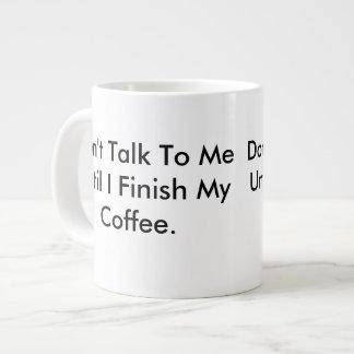 Don't Talk To Me Until I Finish My Coffee Mug